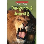 Scholastic True or False: Dangerous Animals by Melvin Berger