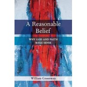 A Reasonable Belief by William P. Greenway