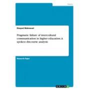 Pragmatic Failure of Intercultural Communication in Higher Education. a Spoken Discourse Analysis