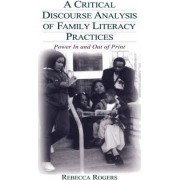 A Critical Discourse Analysis of Family Literacy Practices by Rebecca Rogers