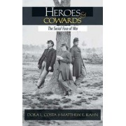 Heroes and Cowards by Dora L. Costa
