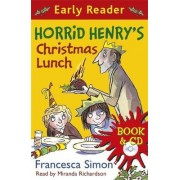 Horrid Henry's Christmas Lunch by Francesca Simon
