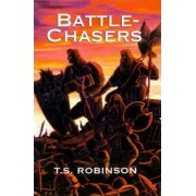 Battle-Chasers by T S Robinson
