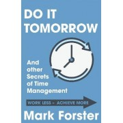 Do it Tomorrow and Other Secrets of Time Management by Mark Forster