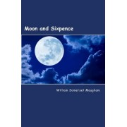 Moon and Sixpence by William Somerset Maugham