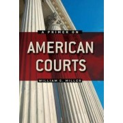 A Primer on American Courts by Charles D. Pringle