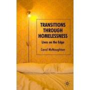 Transitions Through Homelessness by Carol McNaughton