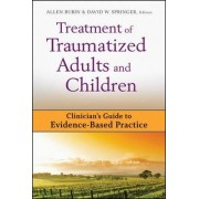 Treatment of Traumatized Adults and Children by Allen Rubin