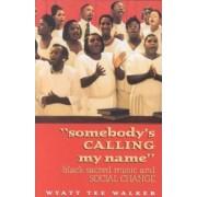 Somebody's Calling My Name by Dr Wyatt Tee Walker