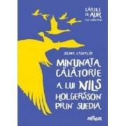 Minunata calatorie a lui Nils Holgersson prin Suedia - Selma Lagerlo