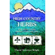High Country Herbs by Cheryl Anderson Wright