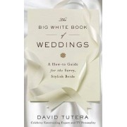 The Big White Book of Weddings by David Tutera