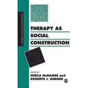 Therapy as Social Construction by Sheila McNamee