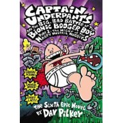 Captain Underpants and the Big, Bad Battle of the Bionic Booger Boy: Night of the Nasty Nostril Nuggets Pt.1 by Dav Pilkey