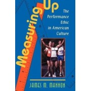 Measuring Up by James M. Mannon
