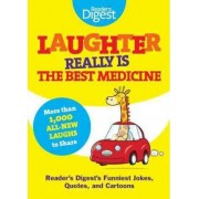 Laughter Really Is the Best Medicine by Editors of Reader's Digest