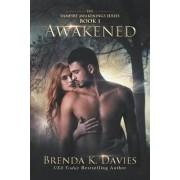 Awakened (Vampire Awakenings 1) by Brenda K Davies