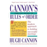 Cannon's Concise Guide to Rules of Order by Hugh Cannon