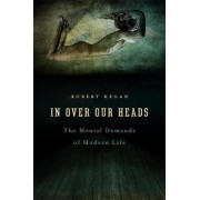 In Over Our Heads by Robert Kegan