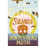 Sibanda and the death head moth by C.M. Elliot