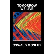 Tomorrow We Live by Mosley