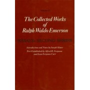 The Collected Works of Ralph Waldo Emerson: Essays, Second Series v. 3 by Ralph Waldo Emerson