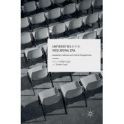 Universities in the Neoliberal Era: Academic Cultures and Critical Perspectives