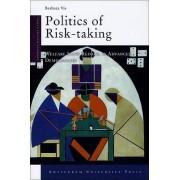 Politics of Risk-Taking by Barbara Vis