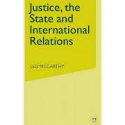 Justice, the State and International Relations by Leo McCarthy
