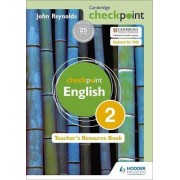 Cambridge Checkpoint English Teacher's Resource Book 2 by John Reynolds