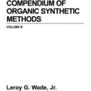 Compendium of Organic Synthetic Methods by L. G. Wade