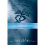 The Philosophy of Medicine Reborn by Edmund D. Pellegrino