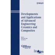 Developments and Applications of Advanced Engineering Ceramics and Composites by Mrityunjay Singh
