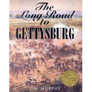 The Long Road to Gettysburg by Jim Murphy