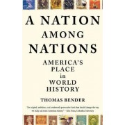A Nation Among Nations by University Professor of the Humanities Thomas Bender