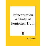 Reincarnation a Study of Forgotten Truth (1923) by E.D. Walker
