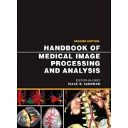 Handbook of Medical Image Processing and Analysis by Isaac Bankman