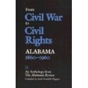From Civil War to Civil Rights by Alabama Review