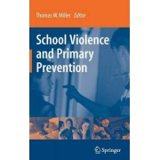 School Violence and Primary Prevention by Thomas W. Miller