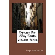 Beware the Alley Fonts: Large Print Edition