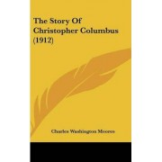 The Story of Christopher Columbus (1912) by Charles Washington Moores
