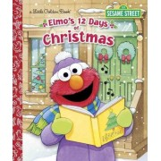 Elmo's 12 Days of Christmas by Sarah Albee
