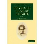 Oeuvres De Charles Hermite 4 Volume Paperback Set by Charles Hermite