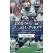 Legends of the Dallas Cowboys by Cody Monk