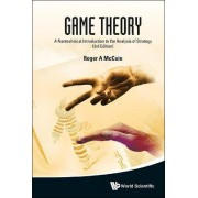 Game Theory: A Nontechnical Introduction To The Analysis Of Strategy (3rd Edition) by Roger A. McCain