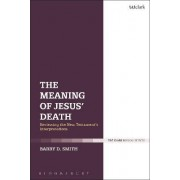 The Meaning of Jesus' Death by Barry D. Smith