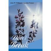 Bend But Don't Break by John W Williams