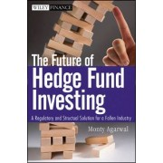 The Future of Hedge Fund Investing by Monty Agarwal