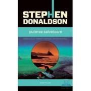 Puterea salvatoare - Stephen Donaldson