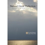 Natural Great Perfection by Nyoshul Khenpo